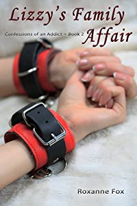 Lizzy's Family Affair (Confessions of an Addict Book 2)