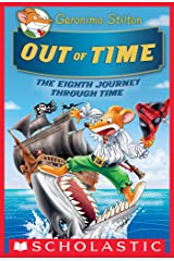 Out of Time (Geronimo Stilton Journey Through Time #8) Kindle Edition