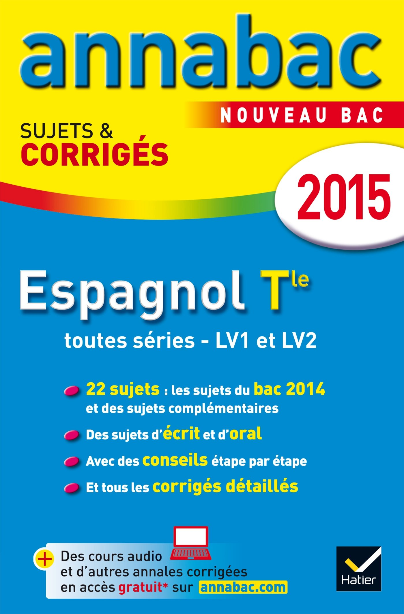 Annales Annabac 2015 Espagnol Tle LV1 et LV2: sujets et corrigés du bac - Terminale (French) Paperback