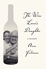 The Wine Lover's Daughter: A Memoir Kindle Edition