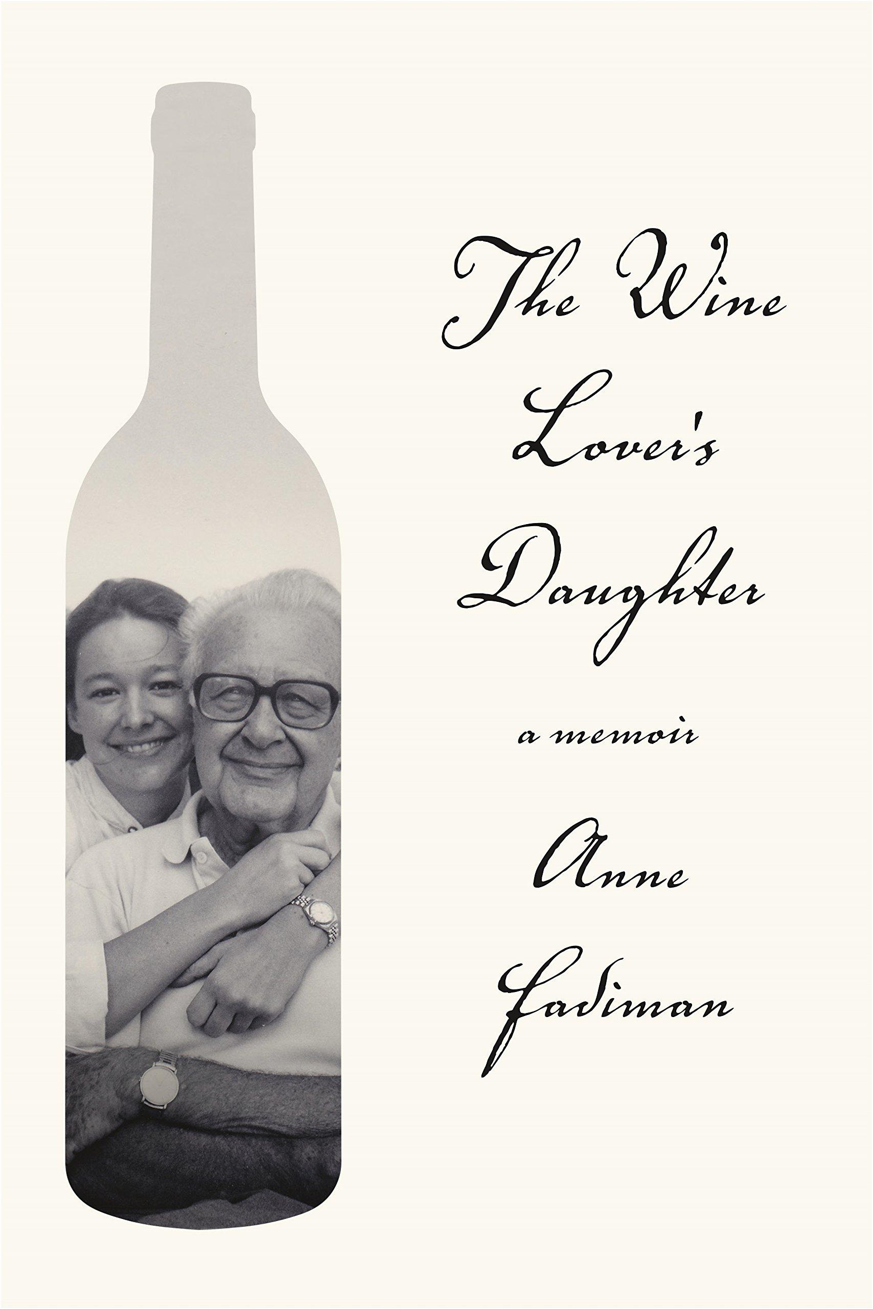 The Wine Lover's Daughter: A Memoir: Anne Fadiman: 9780374228088:  Amazon: Books