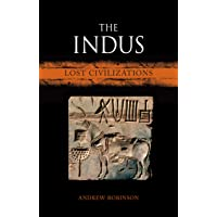 The Indus: Lost Civilizations (Reaktion Books - Lost Civilizations)