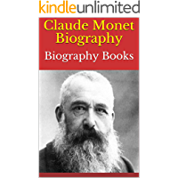 Claude Monet Biography: Biography Books (English Edition)