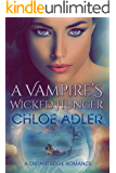 A Vampire's Wicked Hunger: A Paranormal Menage Romance (Love on the Edge Book 4)