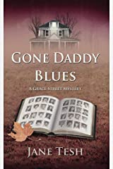 Gone Daddy Blues: A Grace Street Mystery (The Grace Street Mysteries Book 7) Kindle Edition