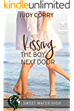Kissing The Boy Next Door (Sweet Water High Book 3)