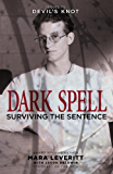 Dark Spell: Surviving the Sentence (Justice Knot Trilogy Book 2)
