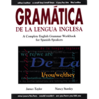 Gramática De La Lengua Inglesa: A Complete English Grammar Workbook for Spanish Speakers (Spanish