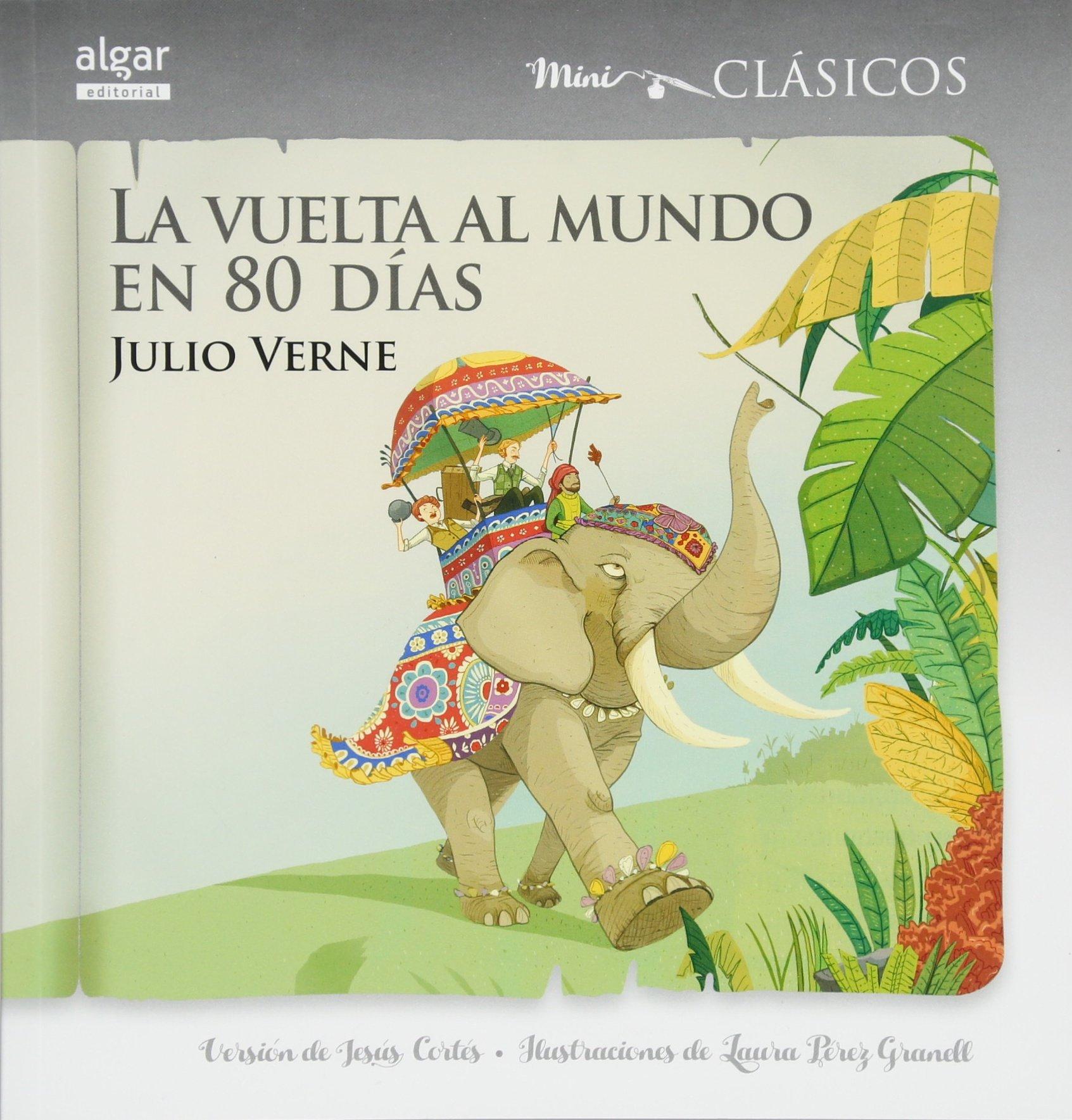 La Vuelta Al Mundo En 80 Dias (Mini-clasicos) (Spanish Edition): Jules Verne, Jesus Cortes: 9788491420309: Amazon.com: Books