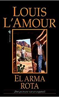 El arma rota: Una novela (Spanish Edition)