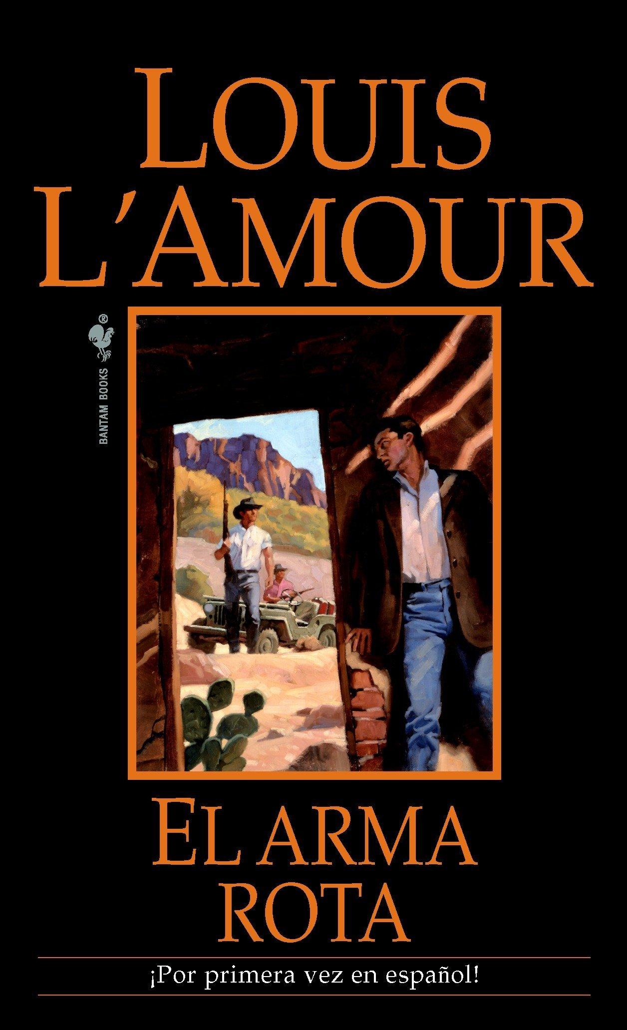 Amazon.com: El arma rota: Una novela (Spanish Edition) (9780553591941): Louis LAmour: Books