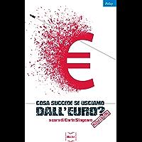 Cosa succede se usciamo dall'euro? (Policy) (Italian Edition)