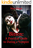 Bitten: A Practical Guide to Dating a Vampire