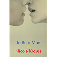 To Be a Man: 'One of America's most important novelists' (New York Times)
