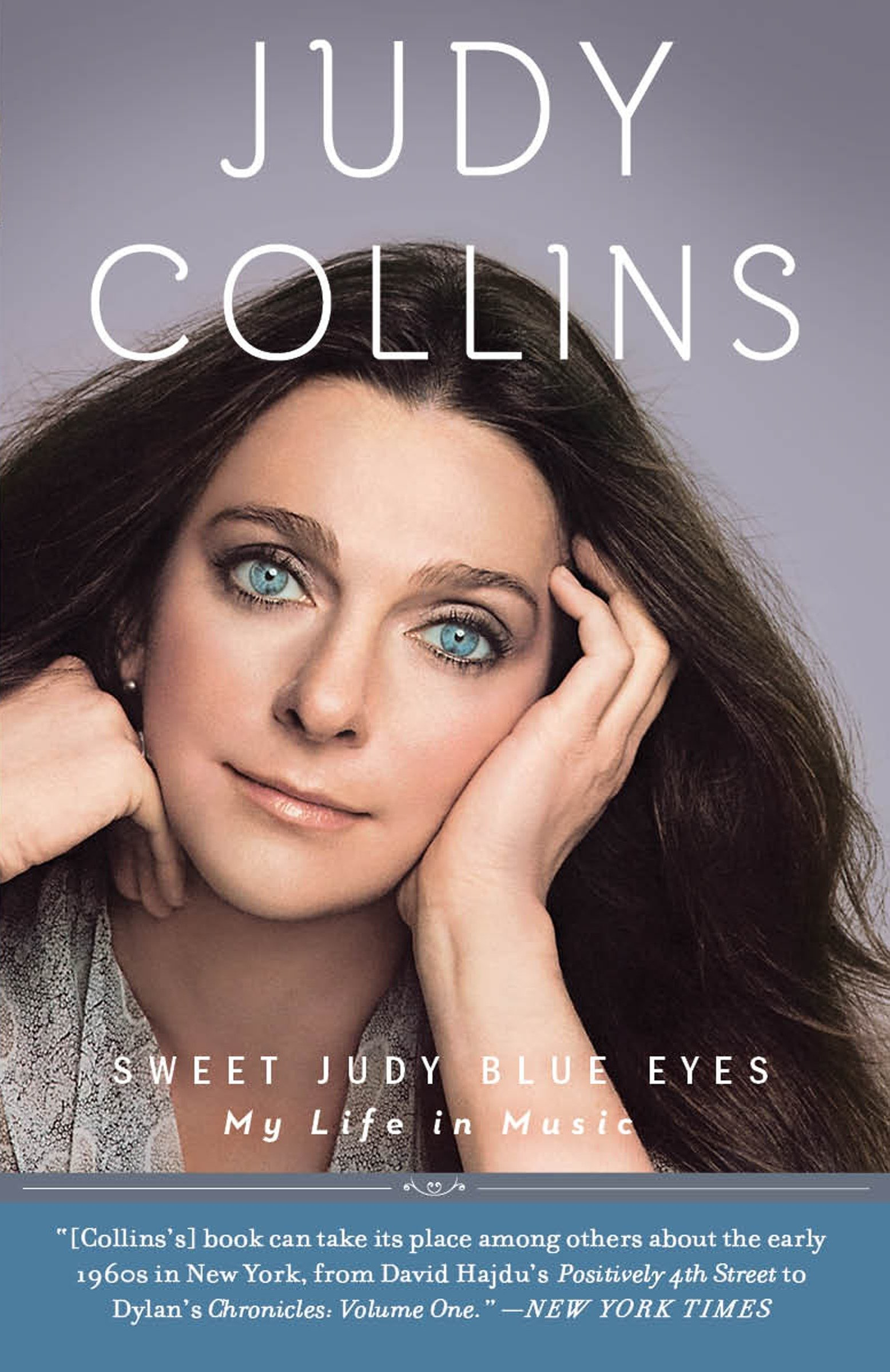 Sweet Judy Blue Eyes My Life In Music Collins Judy 9780307717351 Amazon Com Books