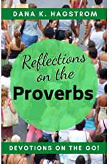 Reflections on the Proverbs: Devotions on the Go Kindle Edition