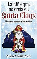 La Niña Que No Creía En Santa Claus: Hasta Que