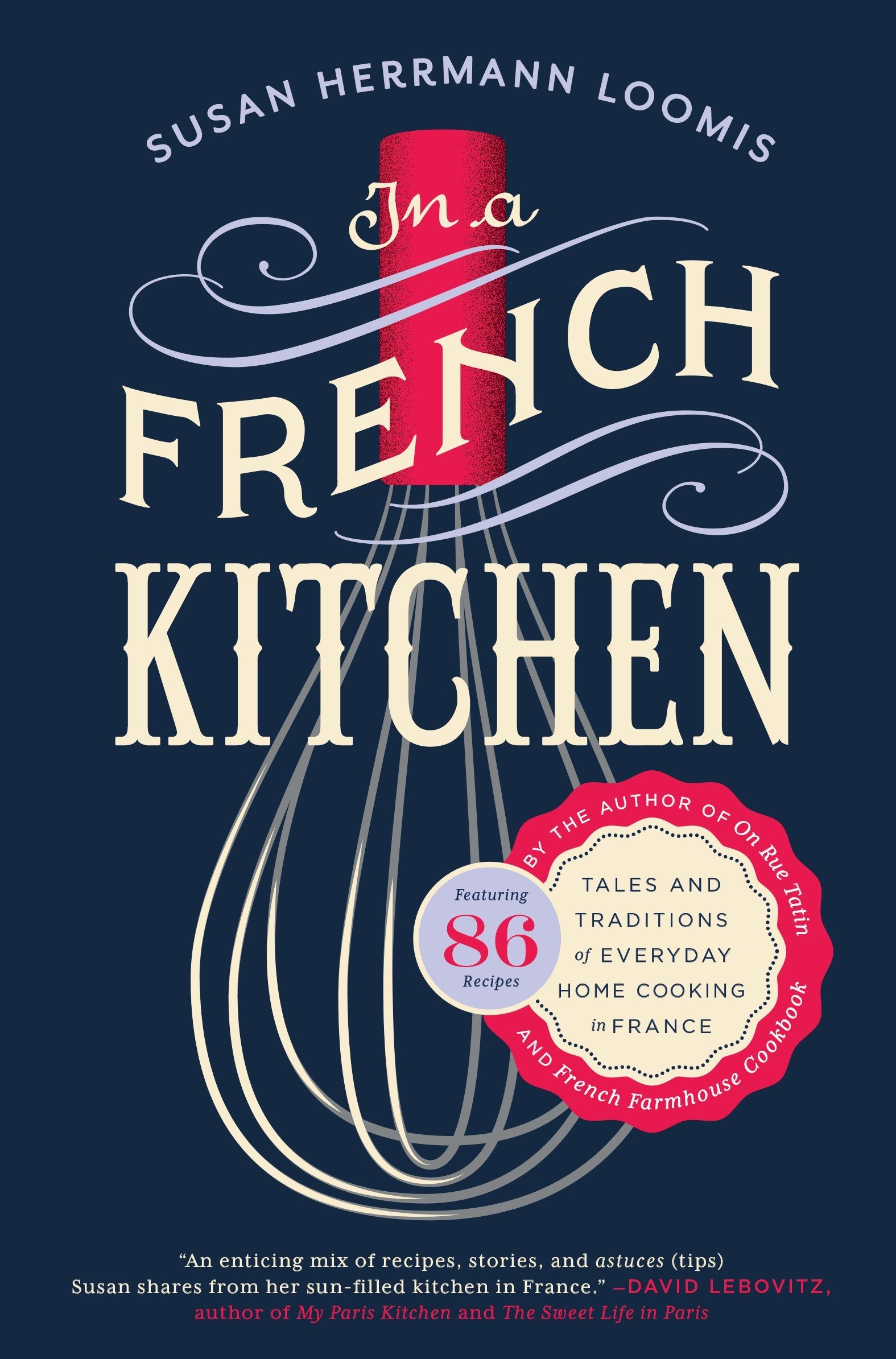in a french kitchen tales and traditions of everyday home cooking in france susan herrmann loomis 9781592409655 amazoncom books - Kitchen In French