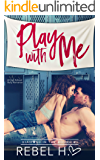 Play With Me: A High School Bully Romance (Diamond In The Rough Book 1)