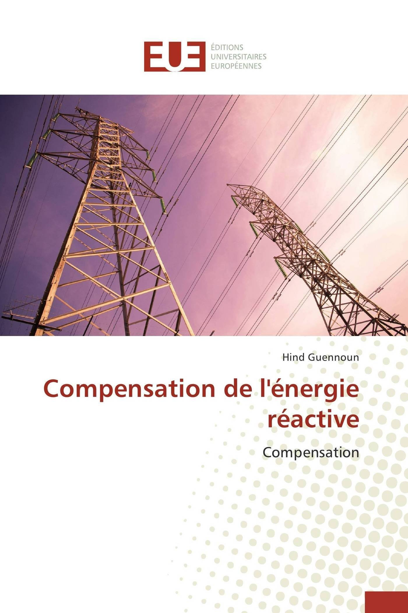 Read Online Compensation de l'énergie réactive (Omn.Univ.Europ.) (French Edition) ebook