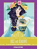 Dee ed eroine: Il vaso di Pandora e altre storie senza tempo (DeA Mitica Vol. 2)
