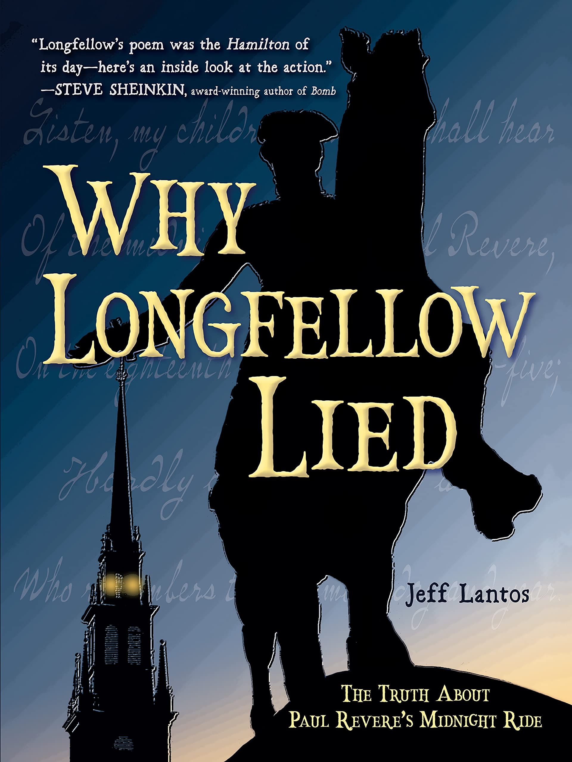 Why Longfellow Lied: The Truth About Paul Revere's Midnight Ride: Lantos,  Jeff: 9781580899338: Amazon.com: Books