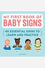 My First Book of Baby Signs: 40 Essential Signs to Learn and Practice Kindle Edition