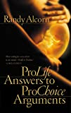 Pro-Life Answers to Pro-Choice Arguments Expanded & Updated