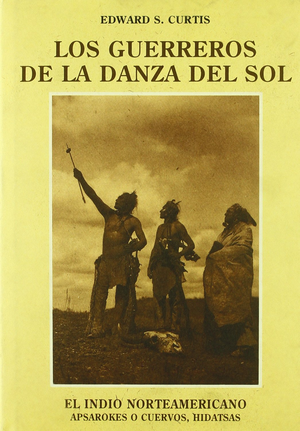 guerreros danza del sol: Edward S. Curtis: 9788476511015 ...