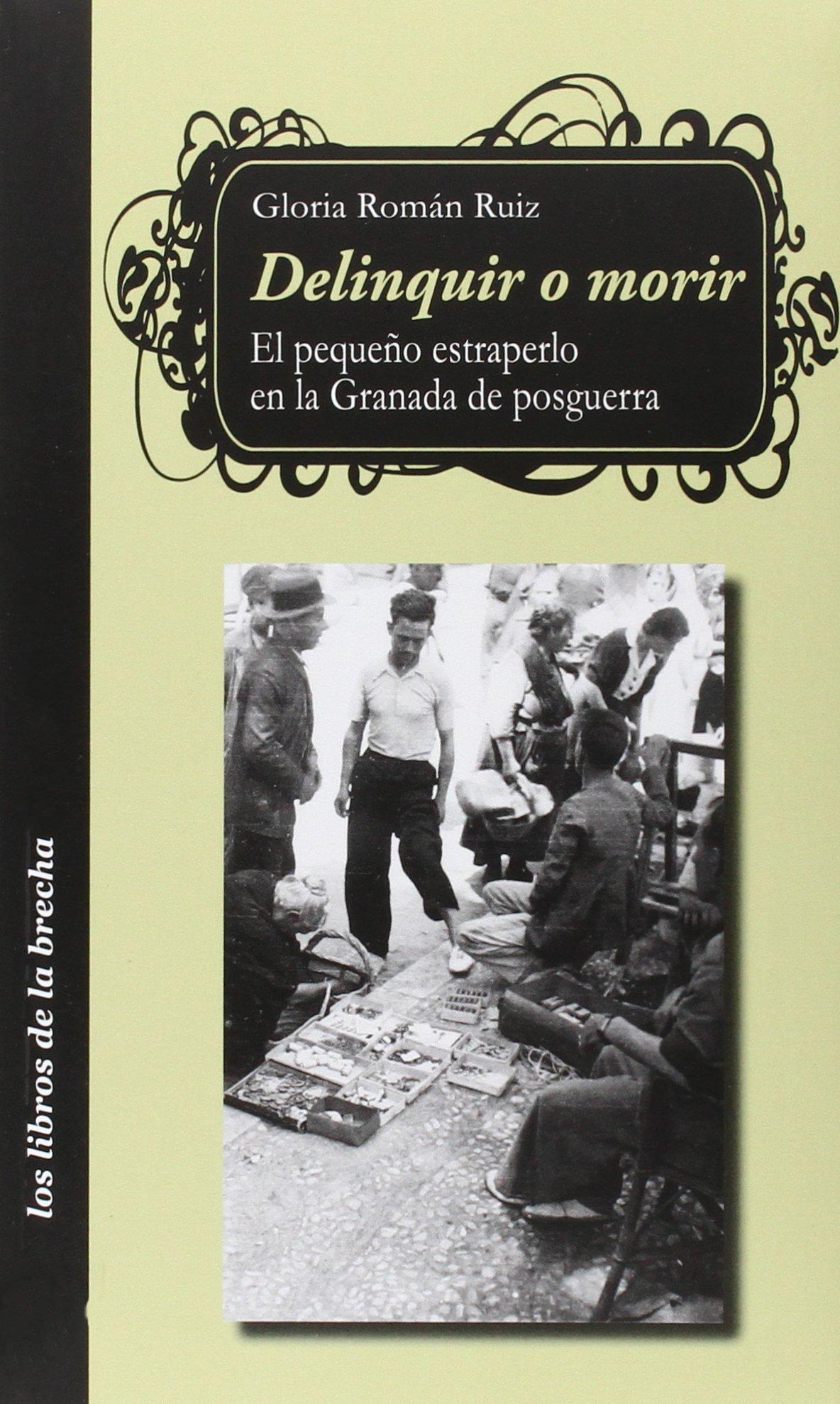Delinquir o morir (Libros De La Brecha): Amazon.es: Gloria Román Ruiz: Libros