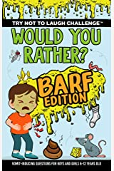 Try Not to Laugh Challenge - Would Your Rather? Barf Edition: Vomit-Inducing Questions for Boys and Girls (6, 7, 8, 9, 10, 11, and 12 Years Old Kids) (Gift of Laughter Series Book 2) Kindle Edition