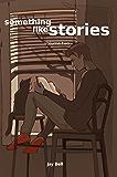 Something Like Stories - Volume Two (Something Like... Book 10)