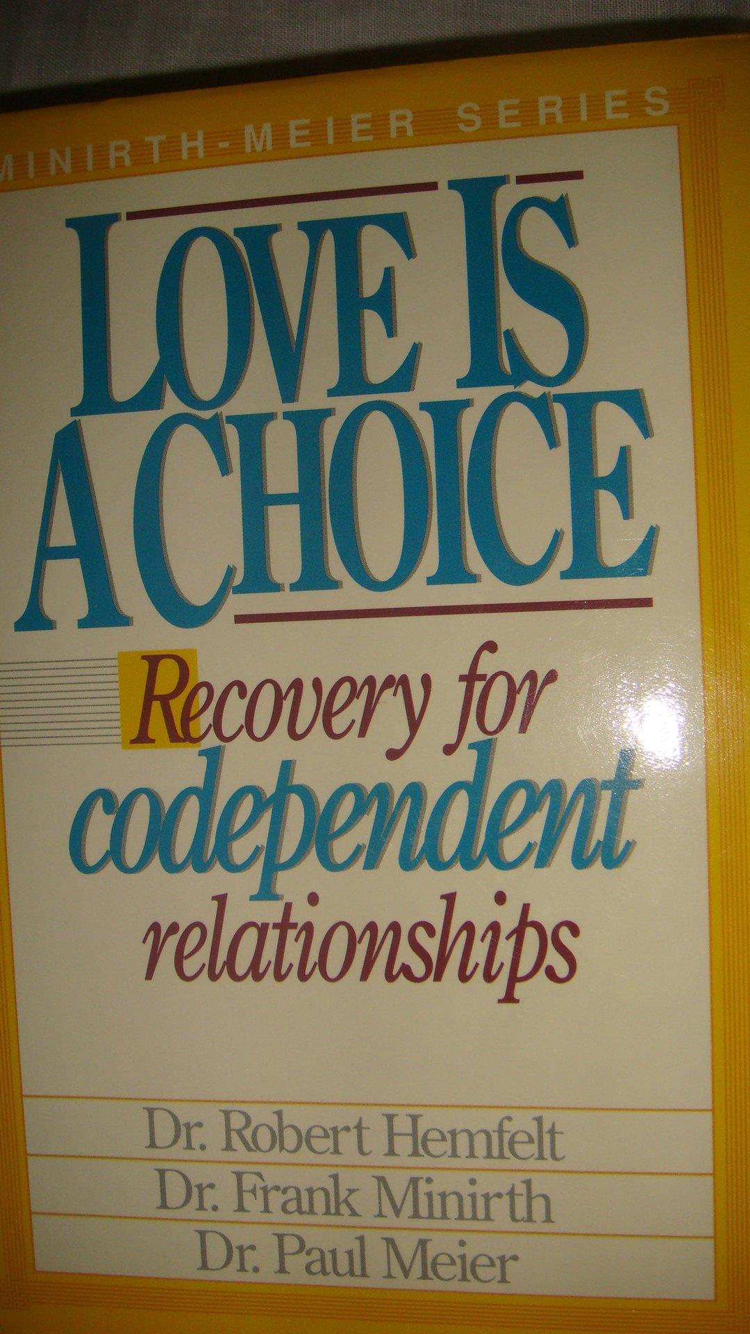 Love Is a Choice: Robert Hemfelt, Frank Minirth, Paul Meier: Amazon.com.au:  Books