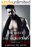 Dr. Bully and The Secret Baby (Heart Lines Book 3)