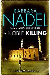 A Noble Killing (Inspector Ikmen Mystery 13): An enthralling shocking crime thriller (Inspector Ikmen series) Kindle Edition