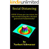 Social Distancing: COVID-19 may give one reason, but why not discussing this a bit more general and fundamentally?