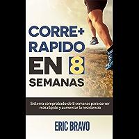 Cómo correr más rápido en 8 semanas - Programa para correr más rápido y aumentar la resistencia en el running: Incluye…