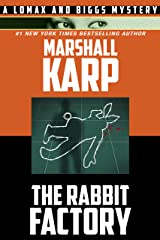 The Rabbit Factory (Lomax and Biggs Book 1) Kindle Edition