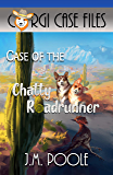 Case of the Chatty Roadrunner (Corgi Case Files Book 6)