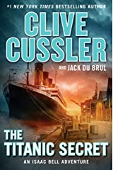 The Titanic Secret (An Isaac Bell Adventure Book 11) Kindle Edition