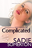 Complicated: Married to a BBW Hotwife #4