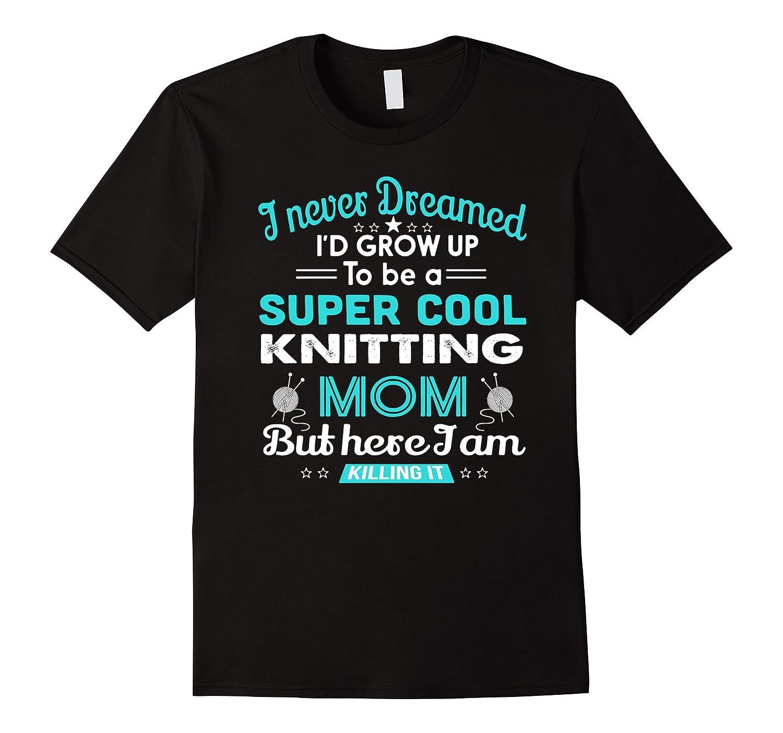 Knitting Mom Funny Yarn And Needles T-Shirt-BN
