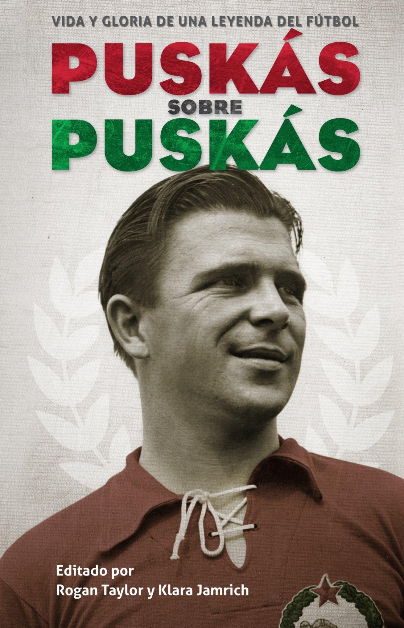 Puskas sobre Puskas (Spanish Edition)