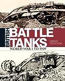 British Battle Tanks: World War I to 1939