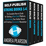 Self-Publish Strong Books 1-4: The Complete How-To Guide for Building a Rock-Solid Platform, Accelerating Your Author Brand,