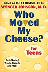 Who Moved My Cheese? for Teens Hardcover