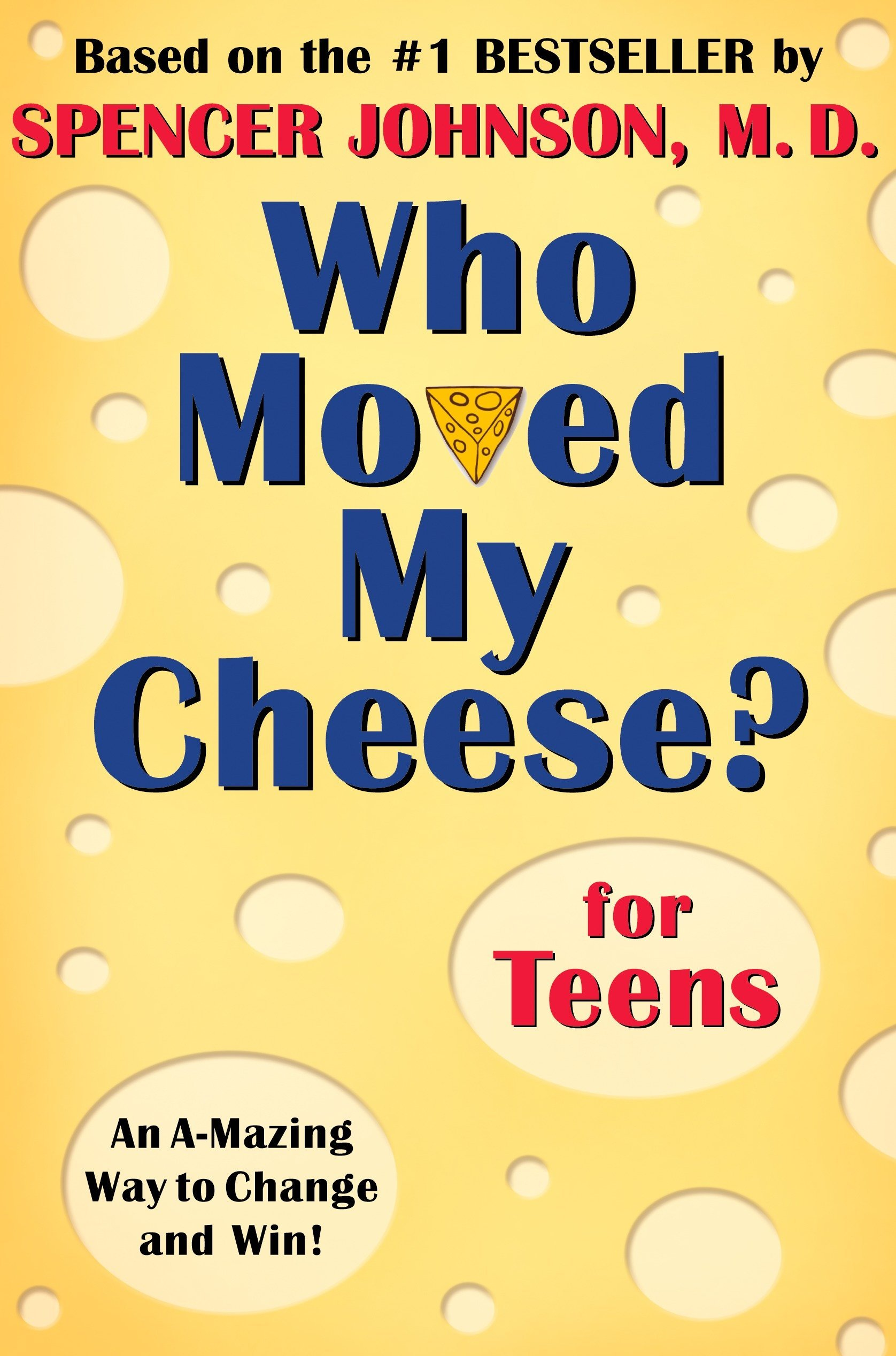 Who moved my cheese for teens spencer johnson 9780399240072 who moved my cheese for teens spencer johnson 9780399240072 amazon books fandeluxe Image collections