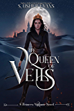The Queen of Veils (Princess Vigilante Book 4)