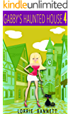 COZY MYSTERY: Gabby's Haunted House (Book 4) (Humorous Cove Animal Women Mystery Cozy Sleuth) (Hobbies Cozy Craft & Short Story Suspense Detective Culinary Sweet Comedy)