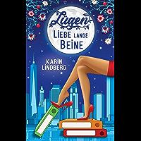 Lügen, Liebe, lange Beine: Liebesroman